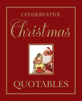 Conservative Christmas Quotables by Jonathan V Last