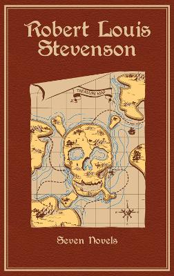 Robert Louis Stevenson: Seven Novels by Robert Louis Stevenson