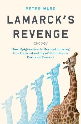Lamarck's Revenge by Peter Ward