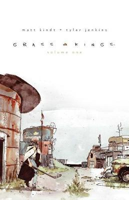 Grass Kings Vol. 1 by Matt Kindt