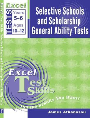 Excel Selective Schools & Scholarship General Ability Tests by James A. Athanasou