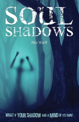 Soul Shadows by Alex Woolf