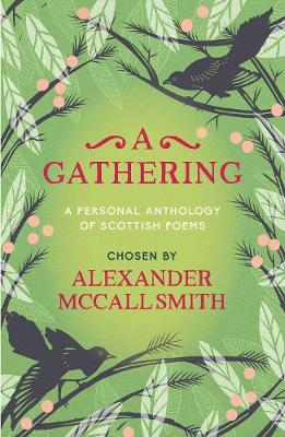 A Gathering: A Personal Anthology of Scottish Poems by Alexander McCall Smith