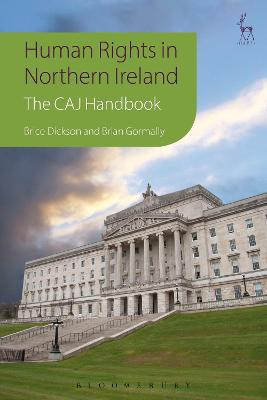 Human Rights in Northern Ireland: The Committee on the Administration of Justice Handbook by Brice Dickson