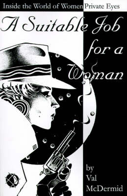 A Suitable Job for a Woman by Val McDermid