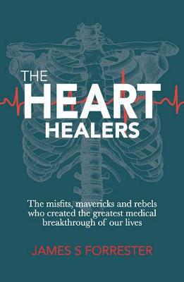 The Heart Healers by James S. Forrester