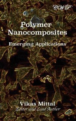 Polymer Nanocomposites: Emerging Applications by Vikas Mittal