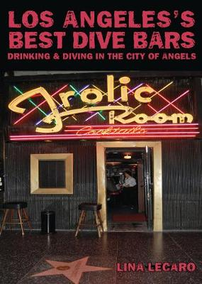 Los Angeles' Best Dive Bars by Lina Lecaro