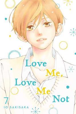 Love Me, Love Me Not, Vol. 7 by Io Sakisaka