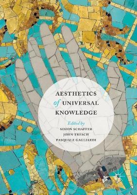 Aesthetics of Universal Knowledge by Simon Schaffer