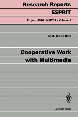 Cooperative Work with Multimedia by Malcolm K. Crowe