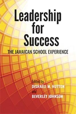 Leadership for Success by Disraeli M. Hutton