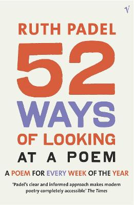 52 Ways Of Looking At A Poem by Ruth Padel