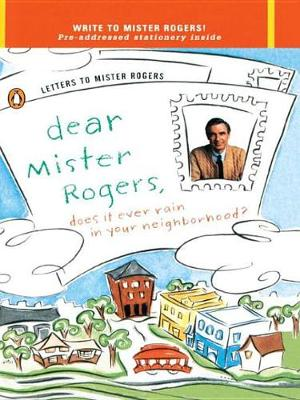Dear Mister Rogers by Fred Rogers