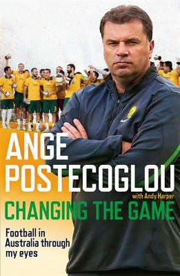 My Game by Ange Postecoglou