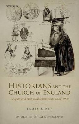 Historians and the Church of England by James Kirby