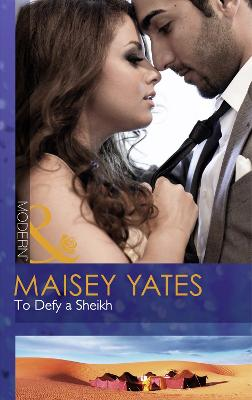 To Defy A Sheikh by Maisey Yates