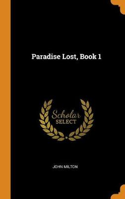 Paradise Lost, Book 1 by John Milton