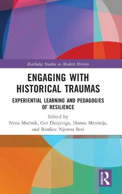Engaging with Historical Traumas: Experiential Learning and Pedagogies of Resilience book