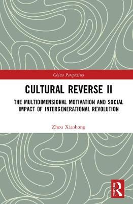 Cultural Reverse  : The Multidimensional Motivation and Social Impact of Intergenerational Revolution book