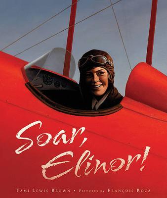 Soar, Elinor! by Tami Lewis Brown