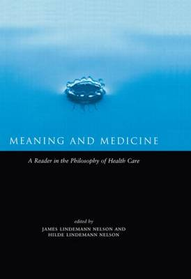 Meaning and Medicine by Hilde Lindemann Nelson