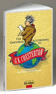 The Universe According to G. K. Chesterton by G. K. Chesterton
