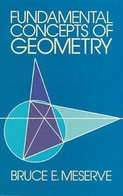 Fundamental Concepts of Geometry by Bruce E. Meserve