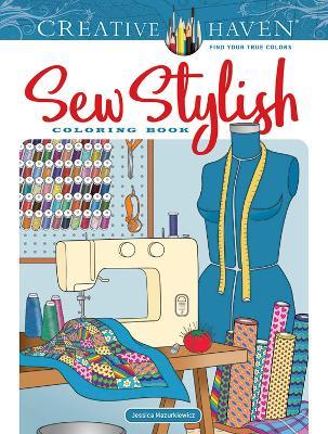 Creative Haven Sew Stylish Coloring Book by Jessica Mazurkiewicz