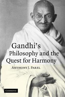 Gandhi's Philosophy and the Quest for Harmony book