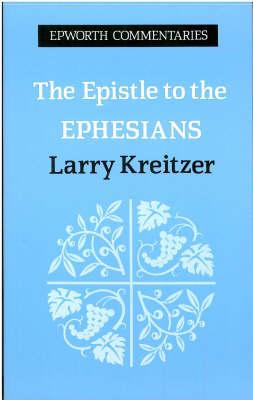 The Epistle to the Ephesians by L. Joseph Kreitzer