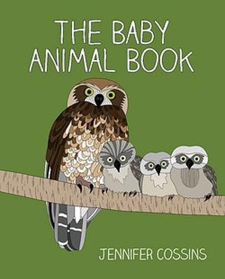 Baby Animal Book by Jennifer Cossins