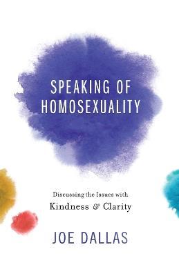 Speaking of Homosexuality by Joe Dallas