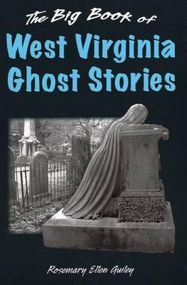 Big Book of West Virginia Ghost Stories by Rosemary Ellen Guiley