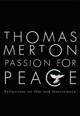 Passion for Peace by Thomas Merton