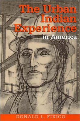 Urban Indian Experience in America by Donald Fixico