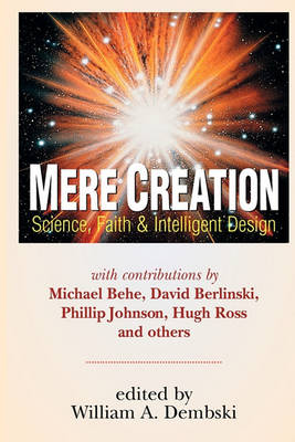 Mere Creation by William A. Dembski