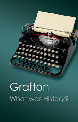 What Was History? by Anthony Grafton