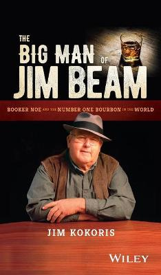 The Big Man of Jim Beam by Jim Kokoris