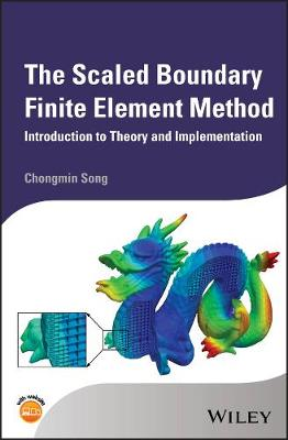 The Scaled Boundary Finite Element Method by Chongmin Song