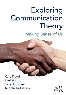 Exploring Communication Theory by Kory Floyd