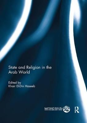 State and Religion in the Arab World by Khair El-Din Haseeb