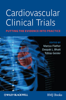 Cardiovascular Clinical Trials - Putting the      Evidence Into Practice by Marcus Flather