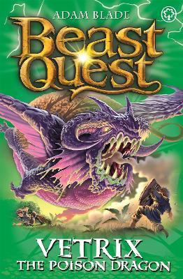 Beast Quest: Vetrix the Poison Dragon by Adam Blade