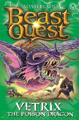 Beast Quest: Vetrix the Poison Dragon by Adam Blade