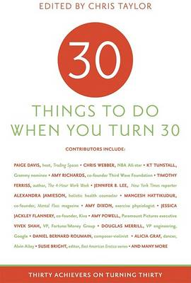 Thirty Things to Do When You Turn Thirty by Chris Taylor