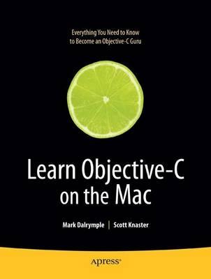 Learn Objective-C on the Mac by Scott Knaster