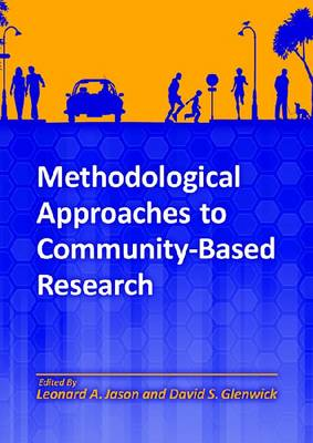 Methodological Approaches to Community-Based Research by Leonard A. Jason