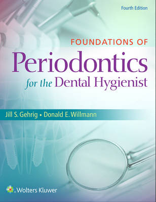 Foundations of Periodontics for the Dental Hygienist by Jill S. Gehrig