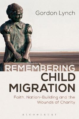 Remembering Child Migration by Gordon Lynch